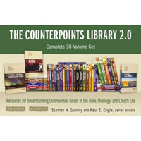 Counterpoints Library 2.0: Complete 38-Volume Set : Resources for Understanding Controversial Issues in the Bible, Theology, and C