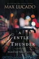 Gentle Thunder, a (PB): Hearing God Through the Storm