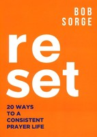 Reset: 20 Ways to a Consistent Prayer Life (소프트커버)