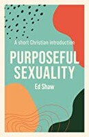 Purposeful Sexuality: A Short Christian Introduction (Paperback)