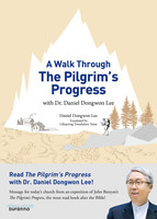 A Walk Through The Pilgrim's Progress with Dr. Daniel Dongwon Lee (이동원 목사와 함께 걷는 천로역정 영문판)