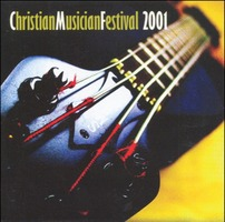 Christian Musician Festival 2001 (CD)