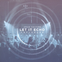 Jesus Culture  Unplugged - Let It Echo (CD)
