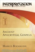 IC: Ancient Apocryphal Gospels:Interpretation: Resources for the Use of Scripture in the Church  (HB)
