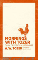 Mornings With Tozer: Daily Devotional Readings (PB)