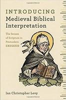 Introducing Medieval Biblical Interpretation: The Senses of Scripture in Premodern Exegesis (PB)