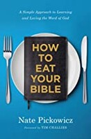 How to Eat Your Bible: A Simple Approach to Learning and Loving the Word of God (Paperback)