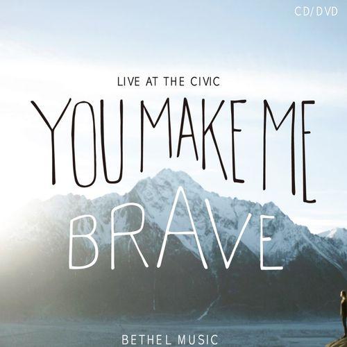 Bethel Live - You Make Me Brave (CD+DVD)