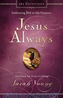 Jesus Always: Embracing Joy in His Presence (HB)
