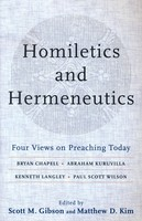 Homiletics and Hermeneutics: Four Views on Preaching Today (PB)