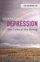 Overcoming Depression: The Curse of the Strong (PB)