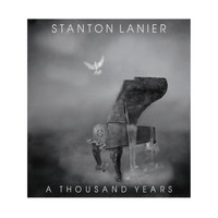 Stanton Lanier - A Thousand Years (CD)