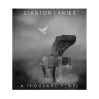 Stanton Lanier - A Thousand Years (CD)