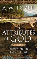 Attributes of God, Vol. 2: A Journey Into the Fathers Heart
