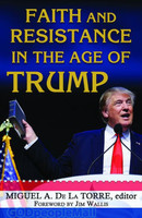 Faith and Resistance in the Age of Trump (PB)