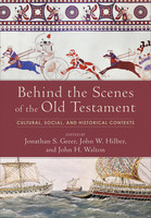 Behind the Scenes of the Old Testament: Cultural, Social, and Historical Contexts (HB)