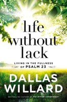 Life Without Lack: Living in the Fullness of Psalm 23 (PB)