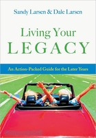 Living Your Legacy : An Action-Packed Guide for the Later Years (PB)