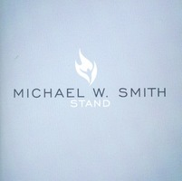 Michael W. Smith - STAND (CD)