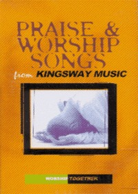 Praise & Worship Sogns from Kingsway Music (Tape)