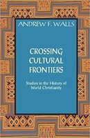 Crossing Cultural Frontiers: Studies in the History of World Christianity (PB)
