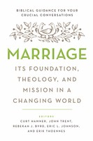 Marriage: Its Foundation, Theology, and Mission in a Changing World (HB)