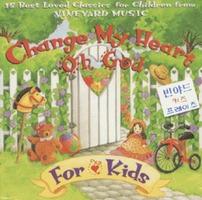 Vineyard - Change My Heart Oh God for Kids (CD)