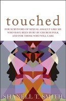 Touched: For Survivors of Sexual Assault Like Me Who Have Been Hurt by Church Folk and for Those Who Will Care (소프트커버)