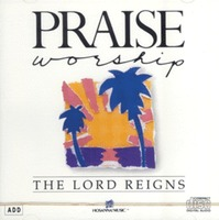 Praise & Worship - The Lord Reigns (CD)