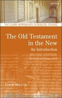 Old Testament in the New, the, 2nd Ed: An Introduction (PB) (Series: T&T Clark Approaches to Biblical Studies)