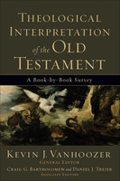 Theological Interpretation of the Old Testament: A Book-by-Book Survey (PB)
