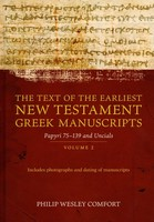Text of the Earliest New Testament Greek Manuscripts, Vol. 2: Papyri 75-139 and Uncials (Hardcover)