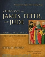 Theology of James, Peter, and Jude - Living in the Light of the Coming King