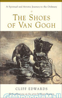 The Shoes of Van Gogh: A Spiritual and Artistic Journey to the Ordinary (PB)