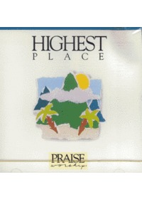 Praise & Worship - The Highest Place (CD)