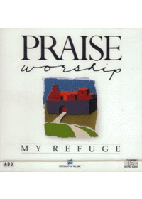 Prasie & Worship - My Refuge (CD)