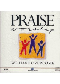 Praise & Worship  - We Have Overcome (CD)