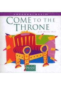 Praise & Worship  - Come to the Throne with Martin Ball (CD)