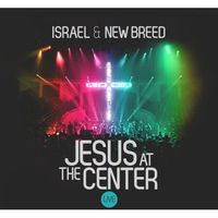 Israel Houghton & New Breed - Jesus At The Centre Live (2CD)