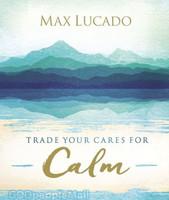 Trade Your Cares for Calm (HB)