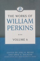 Works of William Perkins, Vol. 6 (HB)