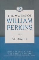 Works of William Perkins, Vol. 6 (HB)