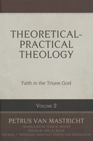 Theoretical Practical Theology, Vol. 2: Faith in the Triune God (HB)