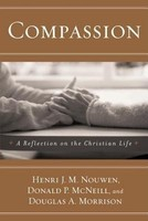 Compassion: A Reflection on the Christian Life (PB)