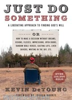 Just Do Something: A Liberating Approach to Finding Gods Will (PB)