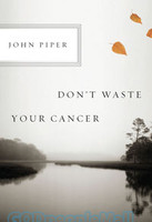 Dont Waste Your Cancer (PB)
