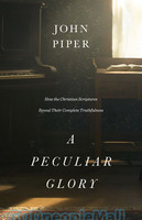 Peculiar Glory, a (HB): How the Christian Scriptures Reveal Their Complete Truthfulness