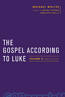Gospel According to Luke, the, Vol. 2: Luke 9:51-24 (Series: Baylor-Mohr Siebeck Studies in Early Christianity)