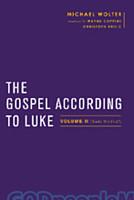 Gospel According to Luke, the, Vol. 2: Luke 9:51-24 (Series: Baylor-Mohr Siebeck Studies in Early Christianity)