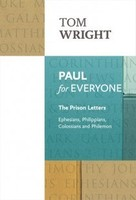 Paul for Everyone: The Prison Letters, Reissue Ed.: Ephesians, Philippians, Colossians and Philemon (PB)